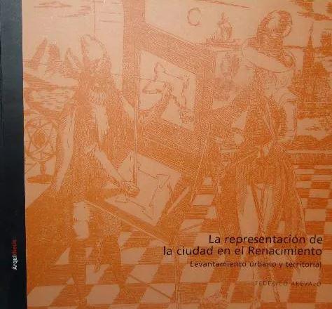 La representación de la ciudad en el Renacimiento: levantamiento urbano y territorial