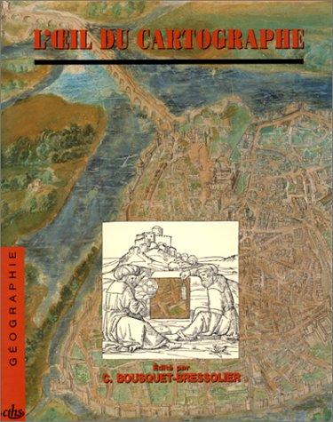 L´oeil du cartographie et la représentation géographique du Moyen Âge à nos jours
