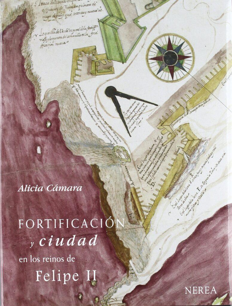 Fortificación y ciudad en los reinos de Felipe II