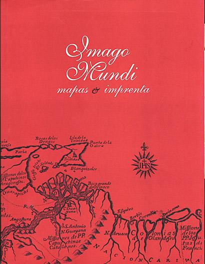 Imago mundi, mapas e imprenta: Madrid, Biblioteca Histórica Marqués de Valdecilla, 2010