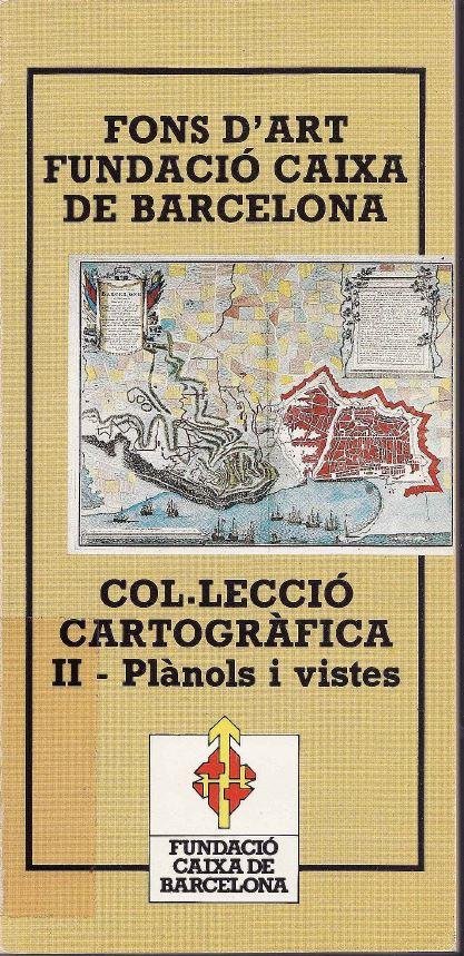 Col·lecció cartogràfica II Plànols i vistes