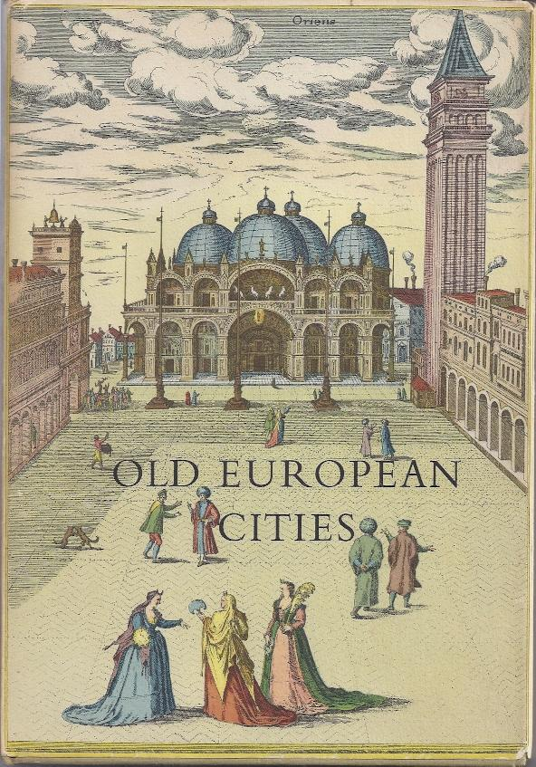 Old European cities; twenty-four 16th-century city maps and texts from the Civitates orbis terrarum of Georg Braun & Franz Hogenberg