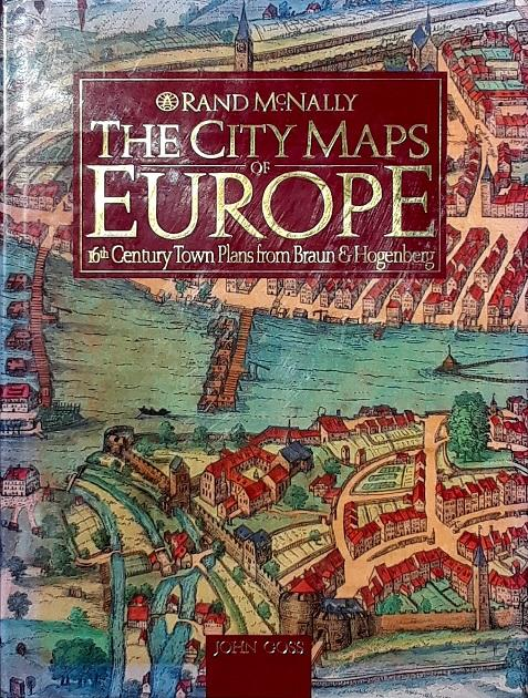 The city maps of Europe: 16th century town plans from Braun & Hogenberg