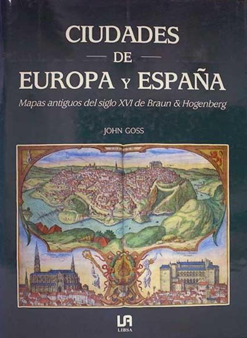 Ciudades de Europa y España: mapas antiguos del siglo XVI de Braun & Hogenberg