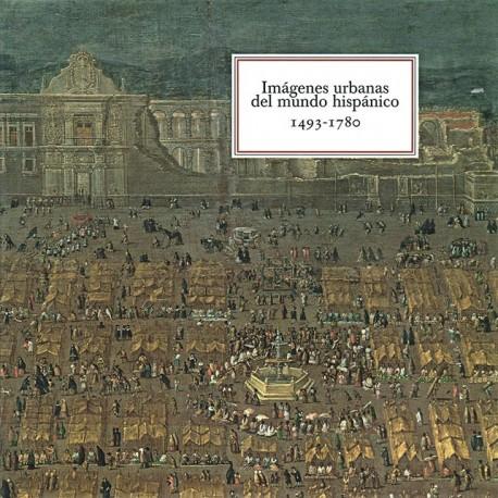 Imágenes urbanas del mundo hispánico 1497 – 1780