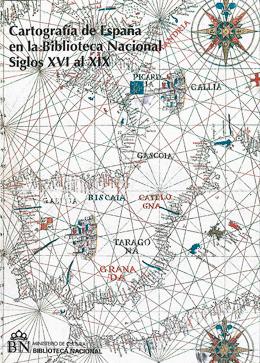 Cartografía de España en la Biblioteca Nacional (siglos XVI al XIX)