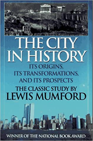 The city in history: its origins, its transformations, and its prospect
