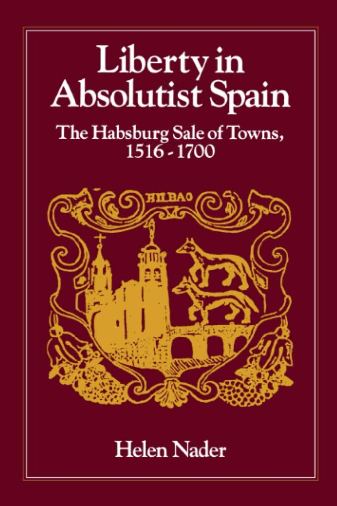 Liberty in absolutist Spain: the Habsburg sale of towns, 1516-1700