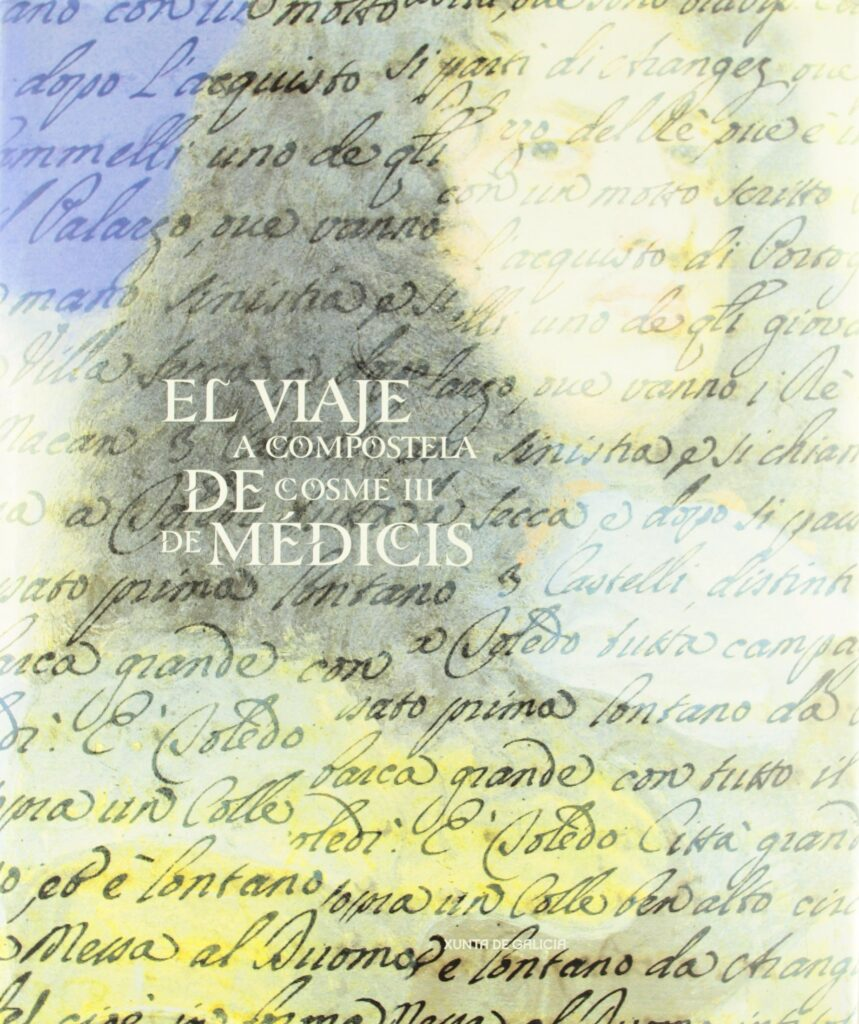 El viaje a Compostela de Cosme III de Médicis: [Exposición]Museo Diocesano, Santiago de Compostela, 15 octubre 2004 -17 enero 2005