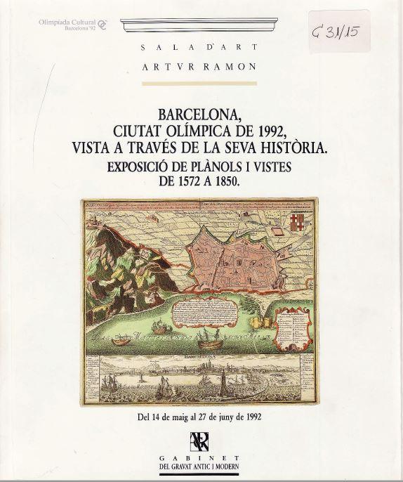 Barcelona ciutat olímpica de 1992, vista a través de la seva història: exposició de plànols i vistes de 1572 a 1850 del 14 de maig al 27 de juny de 1992