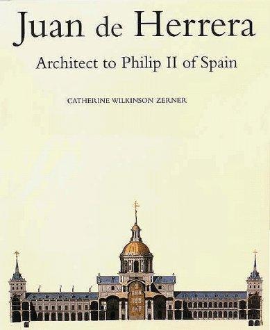 Juan de Herrera: Architect of Filip II of Spain
